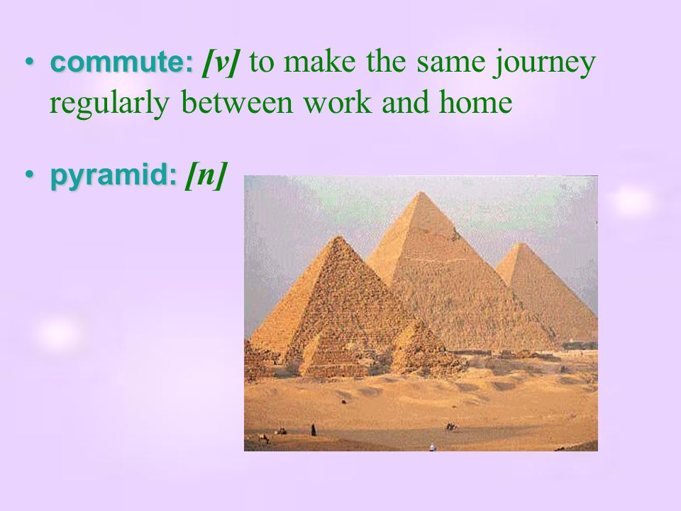 commute: [v] to make the same journey regularly between work and home